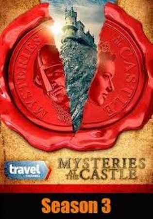 Тайны замков / Mysteries at the Castle (Castle Secrets & Legends) (3 сезон / 2016)