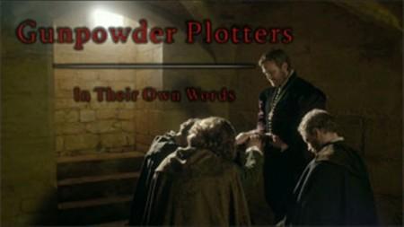 Участники Порохового комплота о себе / Gunpowder Plotter's: In Their Own Words (2014)