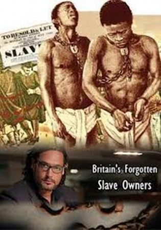 Позабытые британские рабовладельцы / Britain's Forgotten Slave Owners (2015)