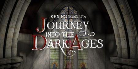 Странствие в Темные века / Ken Follett's Journey into the Dark Ages (2012)