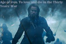 Тридцатилетняя брань: железный век / Age of Iron. To love and die in the Thirty Years' War (2018)