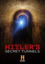 Негласные тоннели Гитлера / Hitler's Secret Tunnels (2019)
