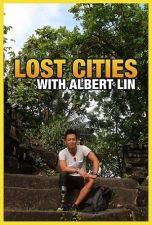 Затерянные города с Альбертом Лином / Lost City's with Albert Lin (2019)  National Geographic