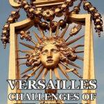 Версаль: испытания Короля-солнца / Versailles: The Challenges of The Sun King (2019) » Документальные фильмы онлайн смотреть бесплатно